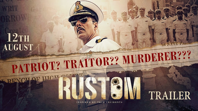 Watch Rustom Latest Official Trailer by Akshay Kumar, Ileana D'Cruz, Esha Gupta & Arjan Bajwa