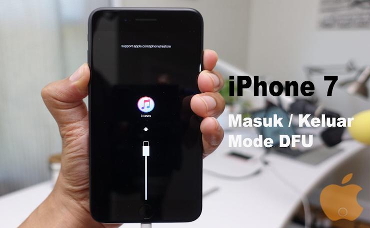 Cara Mudah Masuk dan Keluar DFU Mode di iPhone 7
