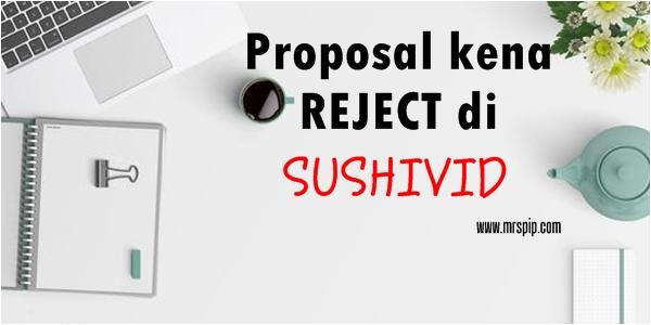 Antara sebab kenapa proposal asyik kena reject di Sushivid