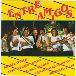 """ENTRE AMIGOS - LUIS """"PERICO"""" ORTIZ & CONJUNTO QUISQUEYA (1983)"""