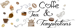 Coffee, Tea, Chocolate....and other temptations!