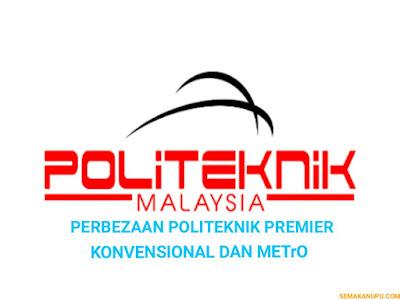 Senarai dan Perbezaan Politeknik Premier, Konvensional dan METrO
