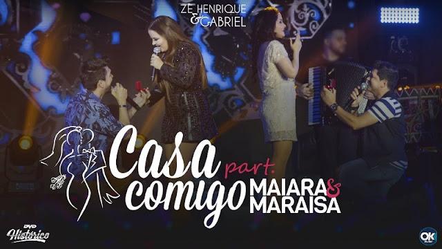 Zé Henrique e Gabriel – Casa Comigo Part. Maiara e Maraisa