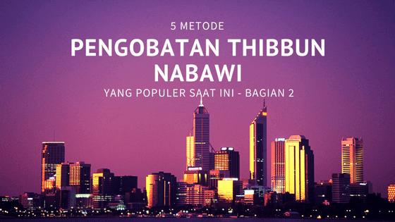 5 Metode Pengobatan Thibbun Nabawi yang Populer Saat Ini – Bagian 2