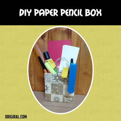 DIY Paper Pencil Box