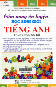 Cẩm Nang Ôn Luyện Học Sinh Giỏi Tiếng Anh THCS - Phan Thị Minh Châu