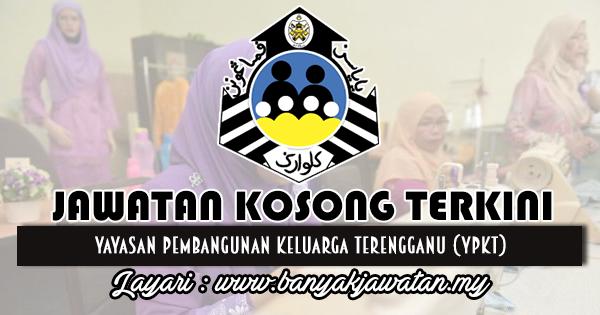 Jawatan Kosong 2018 di Yayasan Pembangunan Keluarga Terengganu (YPKT)