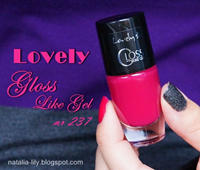 http://natalia-lily.blogspot.com/2014/01/lovely-gloss-like-gel-nr-237.html