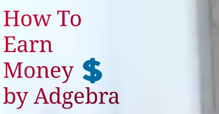 how to make money by adgebra