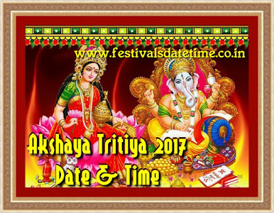 2017 Akshaya Tritiya Date & Time in India - अक्षय तृतीया 2017 तिथि व समय - অক্ষয় তৃতীয় ২০১৭ তারিখ ও সময়