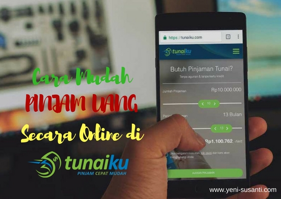 Cara Mudah Pinjam Uang Secara Online Di Tunaiku Com Lifestyle