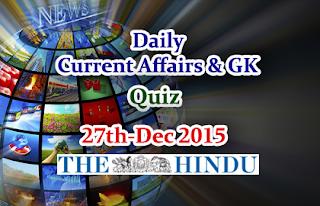 Current Affairs Quiz-27th December- 2015