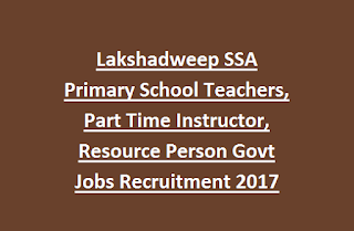 Lakshadweep SSA Primary School Teachers, Part Time Instructor, Resource Person Govt Jobs Recruitment 2017