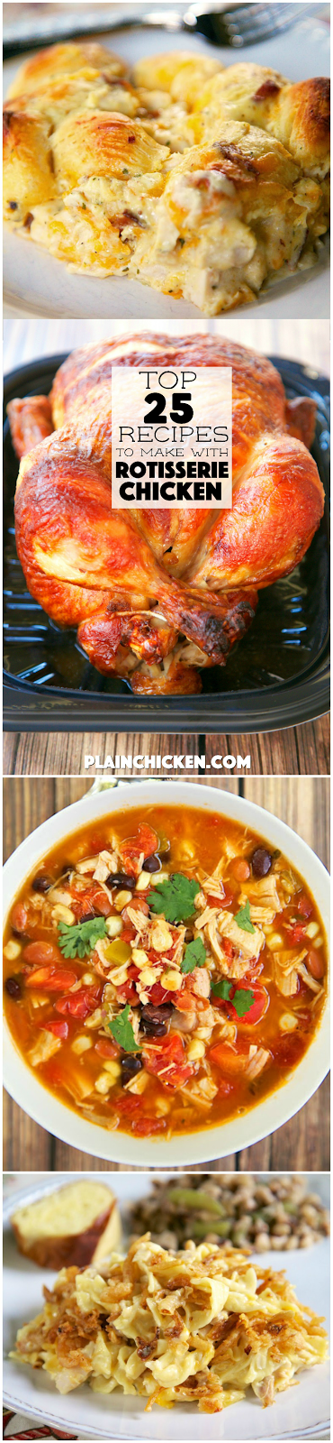 Top 25 Recipes to Make with Rotisserie Chicken - save time and money by using rotisserie chicken in casseroles and soups!
