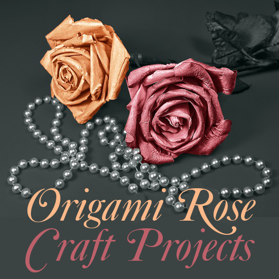 Origami Rose Flower Paper Crafts to Enjoy Making Projects Tutorials Instructions Diagrams Roses Craft