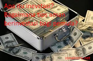 Pengertian Investasi, Investor serta Tips Aman Berinvestasi |Zonabisnis.net