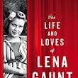 What I Loved: The Life and Loves of Lena Gaunt