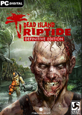 Dead Island Riptide Definitive Edition Free Download for PC