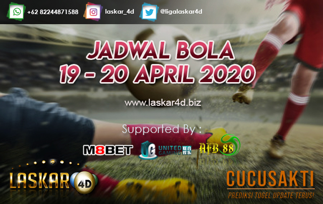 JADWAL BOLA JITU TANGGAL 19 – 20 APRIL 2020