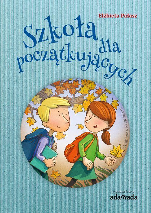 Szkoła dla początkujących - Elżbieta Pałasz