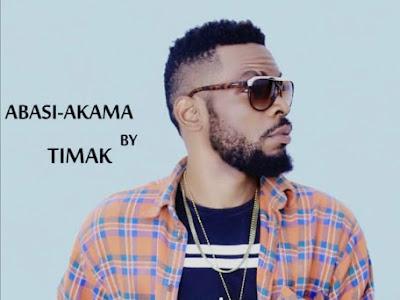 DOWNLOAD MP3: Timak – Abasi Akama