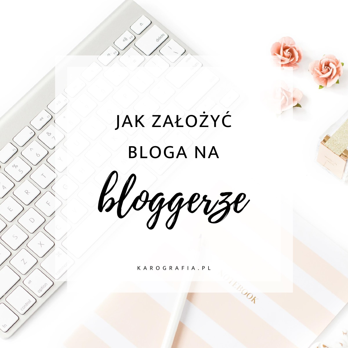 Jak założyć bloga na bloggerze (blogspocie) i wgrać pierwszy szablon?