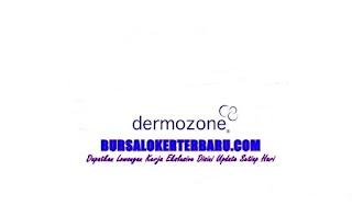 Lowongan Kerja PT Dermozone Pratama Indonesia