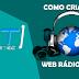 Como criar uma Web Rádio online grátis