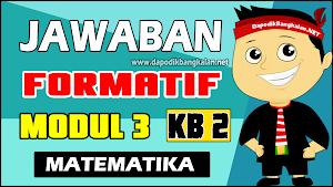 Jawaban Soal Test Formatif Modul 3 KB 2 Matematika