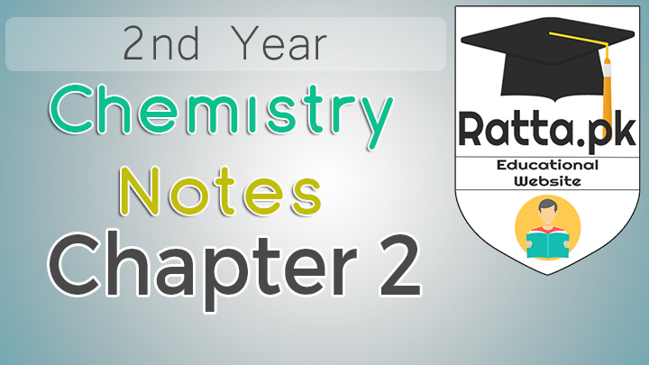 2nd Year Chemistry Notes Chapter 2 - 12th Class Notes