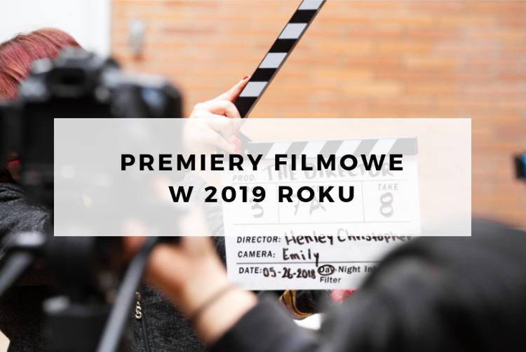 Premiery filmowe w 2019 roku (część I)