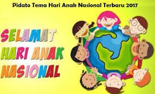 Pidato Tema Hari Anak Nasional Terbaru 2017 Singkat Contoh Pidato