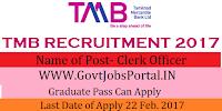 Tamilnad Mercantile Bank Recruitment 2017 – Clerks Officer