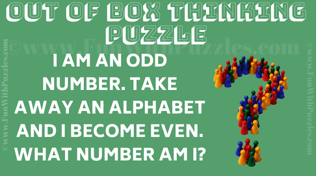 I am an odd number; take away an alphabet and I become even. What number am I?