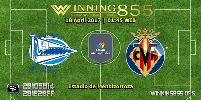 Prediksi Bola Deportivo Alaves vs Villarreal 18 April 2017