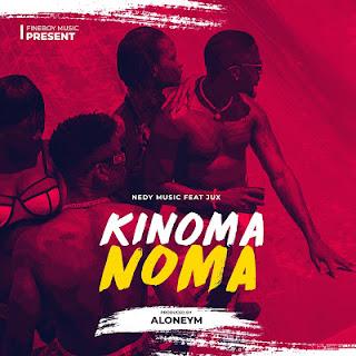 Audio Nedy Music ft Jux - Kinoma Noma Mp3 Download
