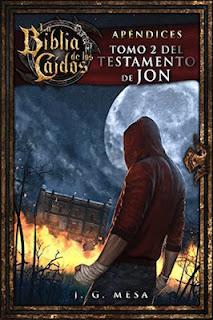 """""""La Biblia de los Caídos: Tomo 2 del  Testamento de Jon"""" de Juan González Mesa"""