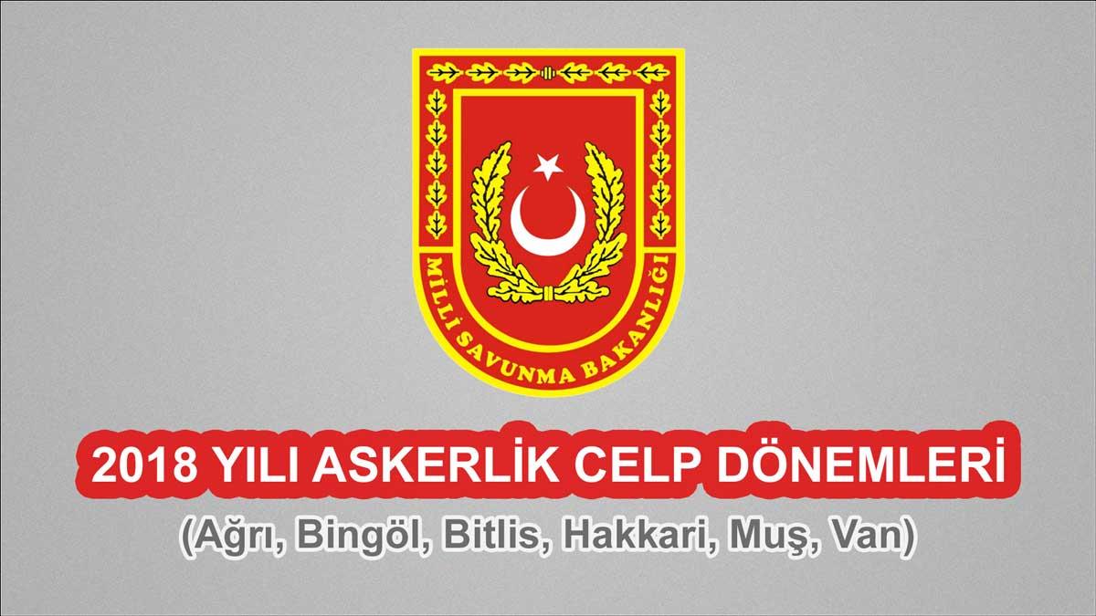 2018 Celp Dönemleri - Ağrı, Bingöl, Bitlis, Hakkari, Muş, Van