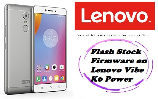 How to Flash Stock Firmware on Lenovo Vibe K6 Power (k33a42