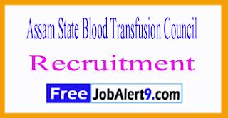 ASBTC Assam State Blood Transfusion Council Recruitment 2017