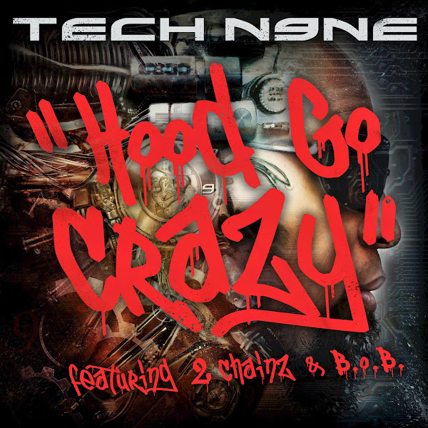 Tech N9ne - Hood Go Crazy (feat. 2 Chainz & B.o.B.) - Single Cover