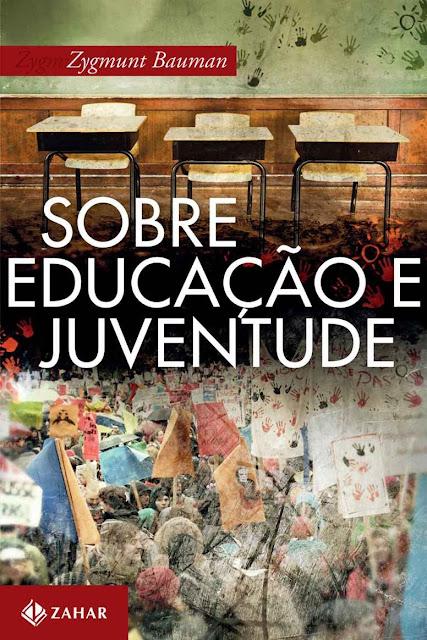 Sobre educação e juventude Zygmunt Bauman