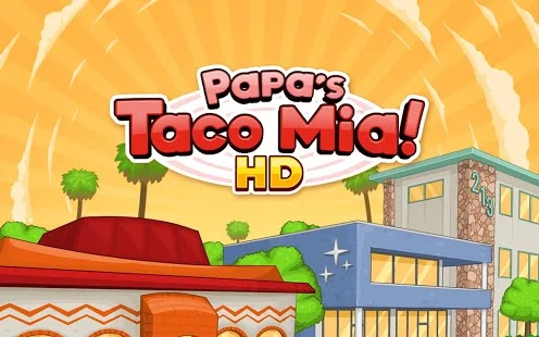 Papa's Taco Mia HD Apk Free on Android Game Download