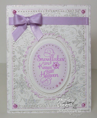 "Our Daily Bread designs ""Snowflake Sentiments"" and ""Snowflake Background"" Designer Angie Crockett"