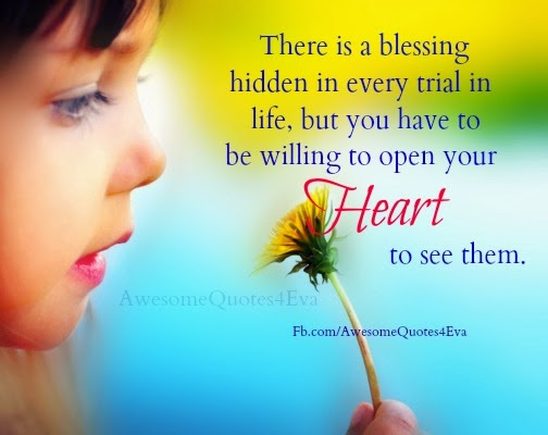 Awesome Quotes: There Is A Blessings Hidden In Every Trial