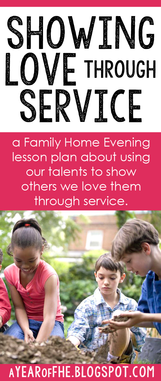 a year of fhe family home evening showing love through service