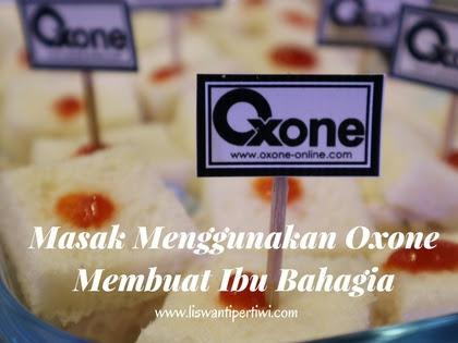 Masak Menggunakan Oxone, Membuat Ibu Bahagia
