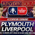 Prediksi Pertandingan - Plymouth vs Liverpool 19 Januari 2017 Piala Liga Inggris