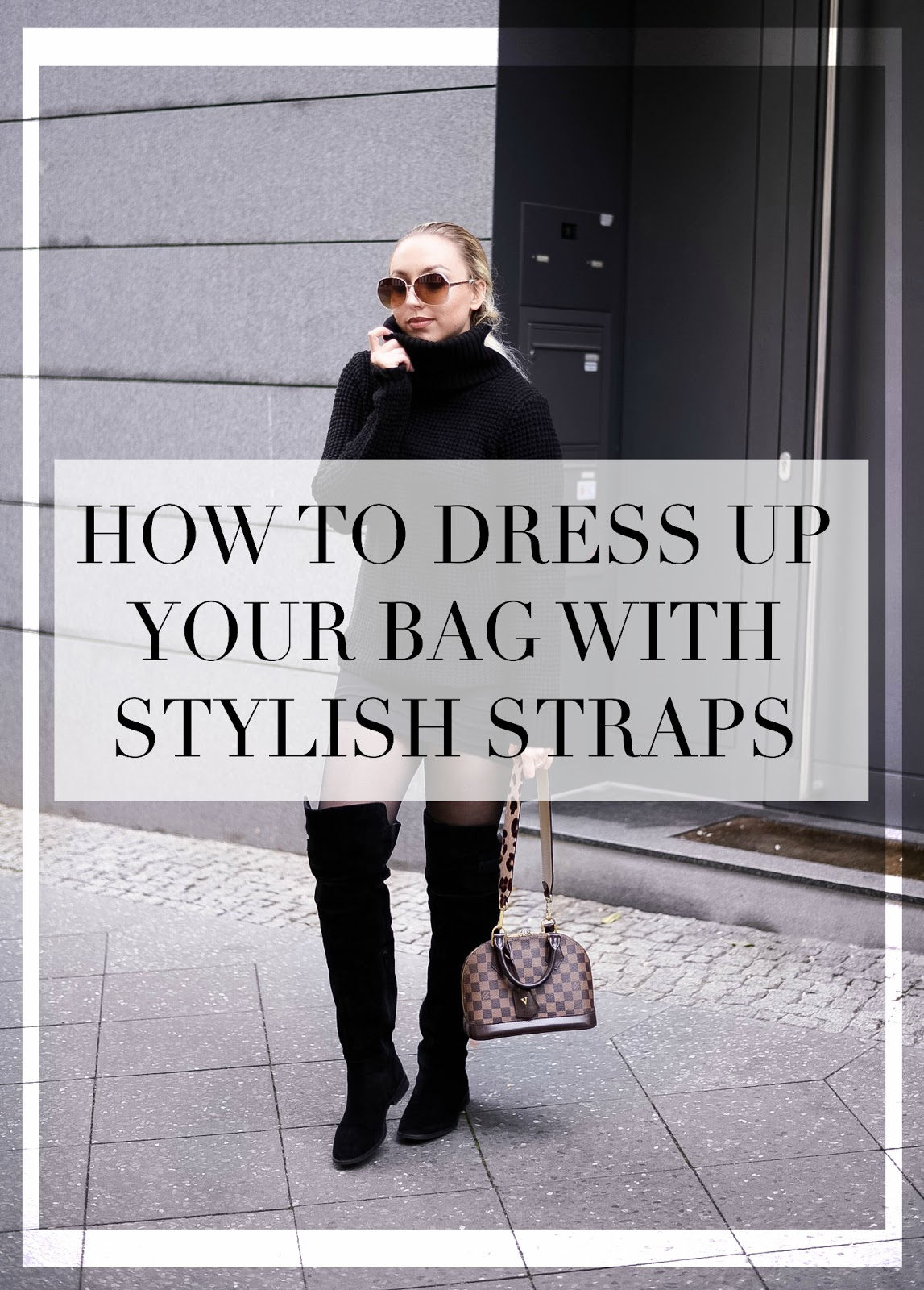 how to dress up your bag with stylish straps