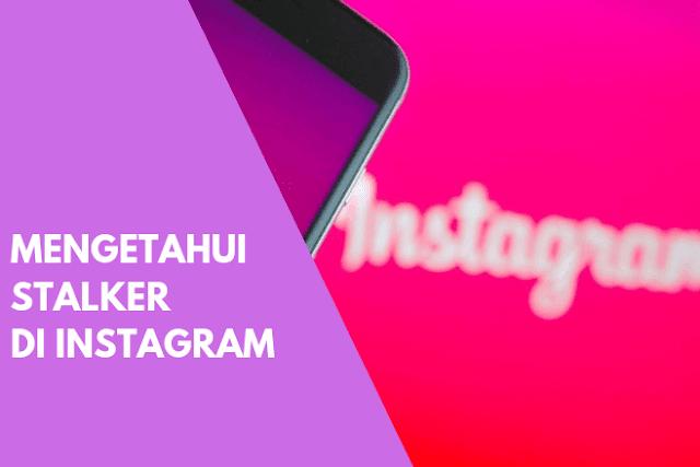 2 Cara Mengetahui Stalker di Instagram Tanpa Aplikasi